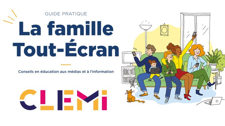 """Guide pratique """"La Famille Tout-Ecran"""" - CLEMI - PRC-NPDC"""