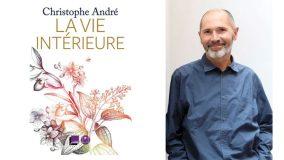 La vie intérieure par Christophe André