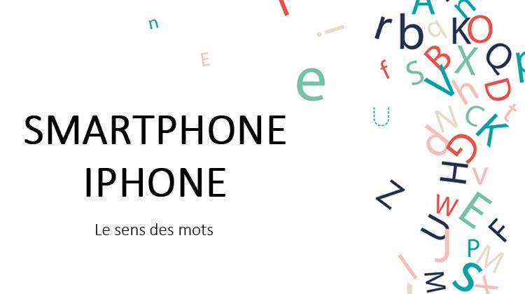 smartphone, iphone, ordiphone, linguiste, cerquiglini, sens des mots