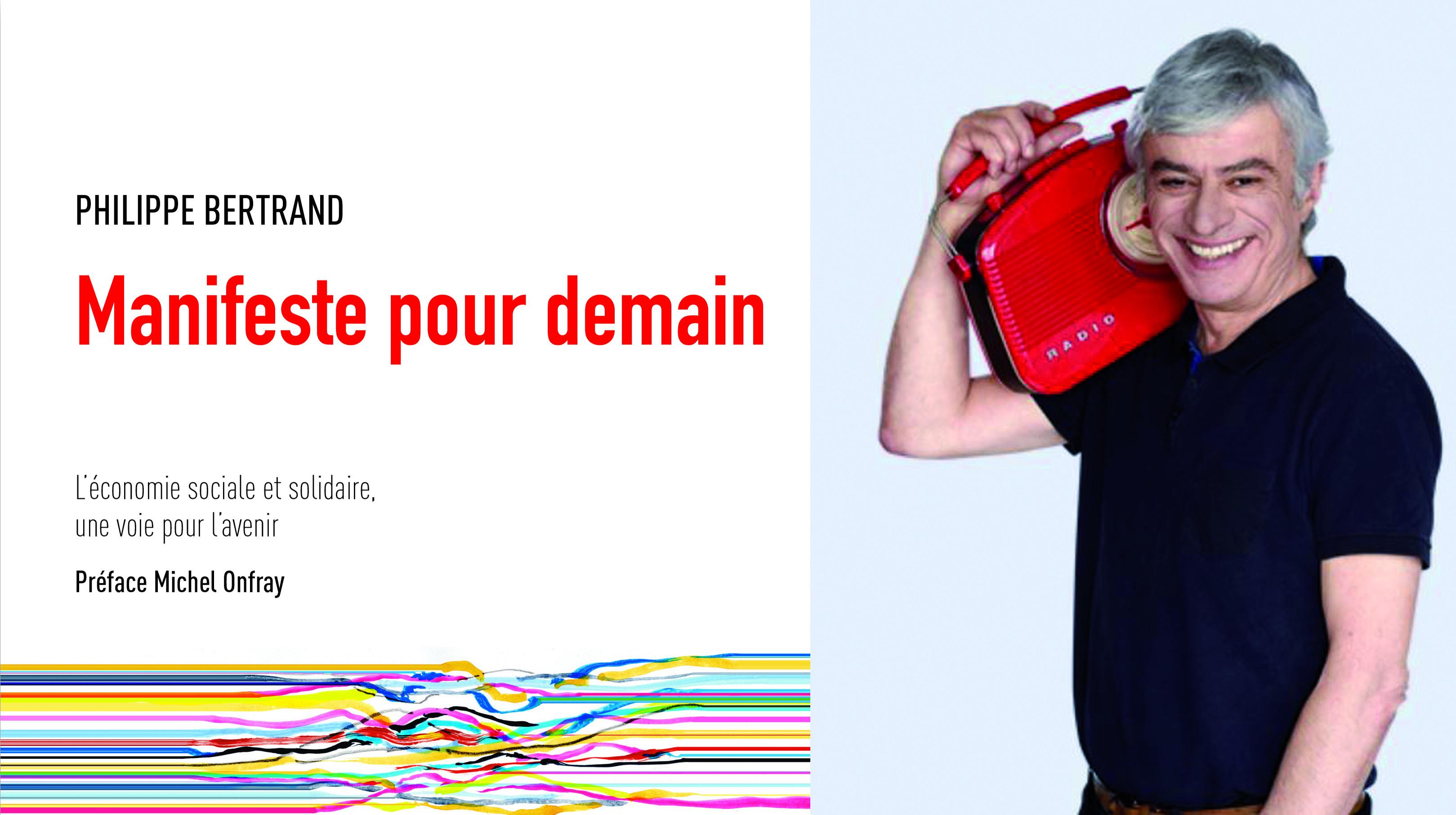Philippe Bertrand, carnet de campagne, manifeste pour demain, france inter
