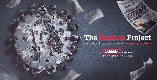 "The Daphne Project : ""Ils ont tué la journaliste. Pas ses enquêtes"" © Radio France / Forbidden stories"
